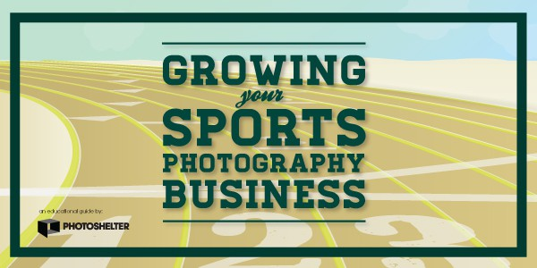 New Guide: Growing Your Sports Photography Business