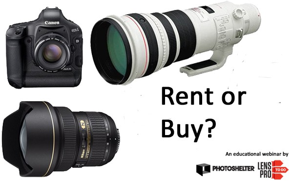 New Webinar! How To Know When To Rent vs. Buy Photo Gear