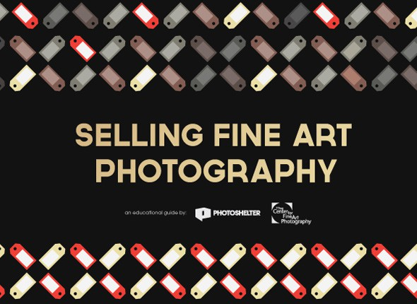 New Guide! Selling Fine Art Photography - PhotoShelter Blog